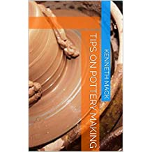 Tips On Pottery Making (English Edition)