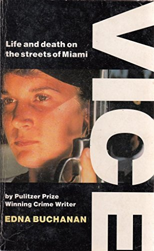 Vice: Life and Death on the Streets of Miami by Edna Buchanan (1993-06-11)