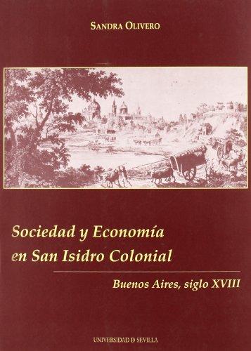 Sociedad y economía en San Isidro colonial: Buenos Aires, siglo XVIII (Serie Historia y Geografía) por Sandra Olivero