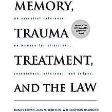 Memory, Trauma Treatment, and the Law: An Essential Reference on Memory for Clinicians, Researchers, Attorneys, and Judges (Norton Professional Books)