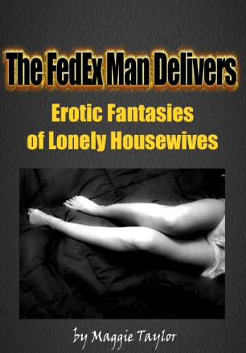 the-fedex-man-delivers-erotic-fantasies-of-lonely-housewives-book-1