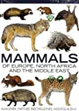 Mammals of Europe, North Africa and the Middle East by A. J. Mitchell-Jones (2009-09-01)