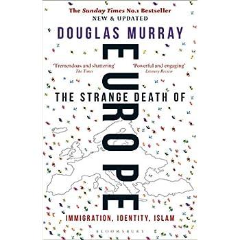 The Strange Death of Europe : Immigration, Identity, Islam