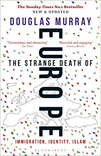 The Strange Death of Europe: Immigration, Identity, Islam (English Edition)