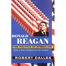 Ronald Reagan: The Politics of Symbolism