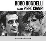 Bobo Rondelli Canta Piero Ciampi [2 CD]