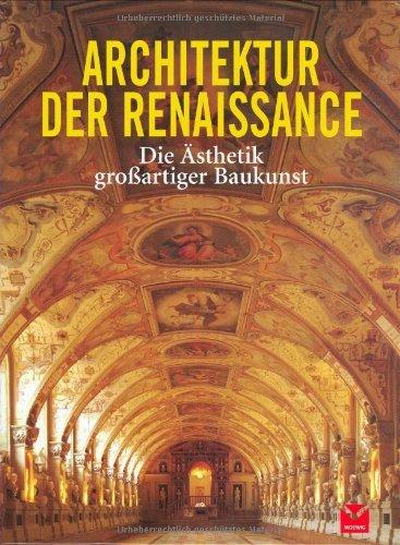 Architektur der Renaissance: Die Ästhetik großartiger Baukunst by Barbara Borngässer...