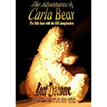 The Adventures of Carla Bear. Lost Treasure: The Little Bear with the BIG imagination