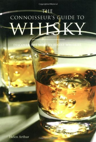The Connoisseur's Guide to Whisky: Discover the World's Finest Whiskies by Helen Arthur (1-Jul-2008) Paperback