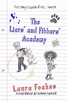 The Liars' and Fibbers' Academy by [Foakes, Laura]