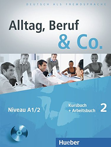 Alltag, Beruf & Co. 2: Deutsch als Fremdsprache / Kursbuch + Arbeitsbuch mit Audio-CD zum Arbeitsbuch (Alltag, Beruf & Co.) (Alltags-shopper)