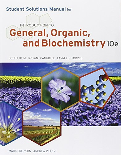 Student Solutions Manual for Bettelheim/Brown/Campbell/Farrell/Torres' Introduction to General, Organic and Biochemistry, 10th by Frederick A. Bettelheim (2012-01-01)