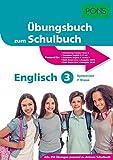 PONS Übungsbuch zum Schulbuch Englisch 3. Lernjahr: Das Übungsbuch passend zu deinem Lehrwerk