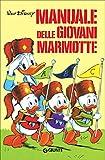 Scarica Libro Manuale delle giovani marmotte (PDF,EPUB,MOBI) Online Italiano Gratis