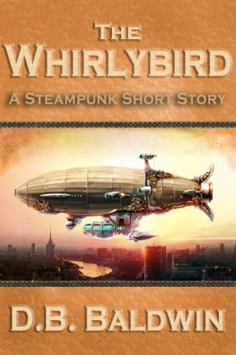 The Whirlybird, A Steampunk Short Story steampunk buy now online