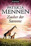 Zauber der Savanne: Roman (Afrika Saga, Band 3)