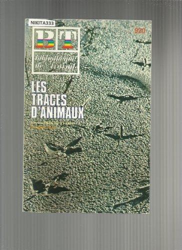 Bibliotheque De Travail Bt N° 920 : Les Traces D Animaux