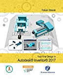 Your First Design in Autodesk Inventor 2017 (English Edition)