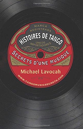 Histoires de tango: secrets d'une musique
