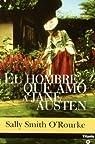 El hombre que amó a Jane Austen par Sally Smith O'Rourke
