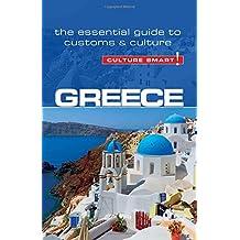 Culture Smart! Greece: The Essential Guide to Customs & Culture