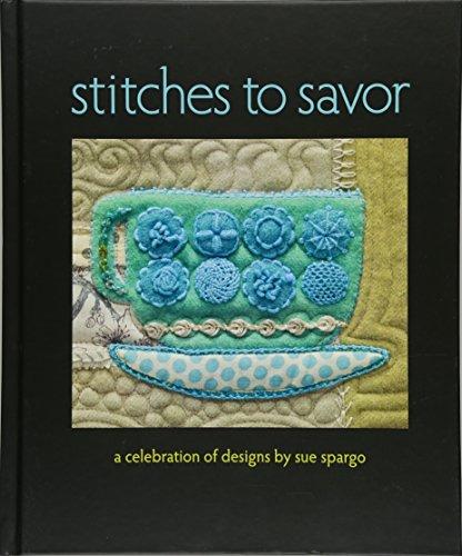 Stitches to Savor: A Celebration of Designs by Sue Spargo por Sue Spargo