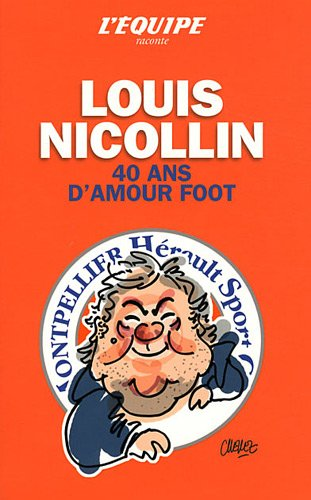 Nicollin 40 ans d'amour foot par L'Equipe