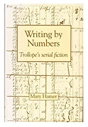 WRITING BY NUMBERS: TROLLOPE'S SERIAL FICTION.