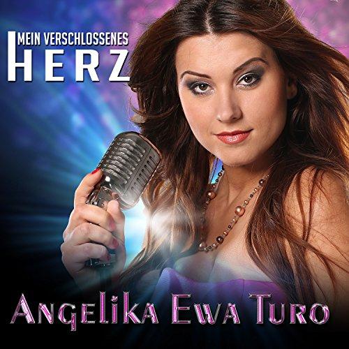 Angelika Ewa Turo - Mein verschlossenes Herz