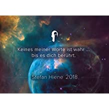 Stefan Hiene Kalender 2018: Keines meiner Worte ist wahr ... bis es dich berührt.