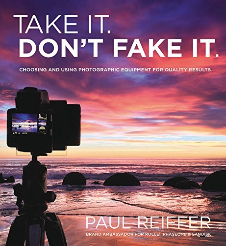 Take It, Don't Fake It: Great photography without post-processing (English Edition)