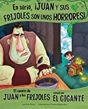 En serio, ¡Juan y sus frijoles son unos horrores! / Trust Me, Jack's Beanstalk Stinks!: El cuento de Juan y los frijoles contado por el gigante / The ... Jack and the Beanstalk as Told by the Giant