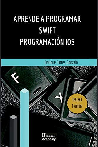 Aprende a Programar Swift - Programación iOS: Tercera Edición