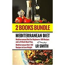 Mediterranean Diet: BOX SET Mediterranean Diet for Beginners & Mediterranean Diet Cookbook: The Ultimate Guide - 250 Recipes and a 4-Week Meal Plan! (Mediterranean ... Diet Recipes, Weight Loss) (English Edition)