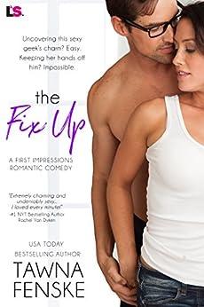 The Fix Up (First Impressions Book 1) by [Fenske, Tawna]