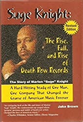 Suge Knight: The Rise, Fall, and Rise of Death Row Records by Jake Brown (2002-08-01)