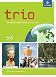 Trio Gesellschaftswissenschaften - Ausgabe 2017 für Berlin und Brandenburg: Schülerband 5 / 6