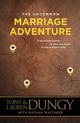 The Uncommon Marriage Adventure: A Devotional Journey to Draw You Closer to God and Each Other