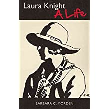 [Laura Knight: A Life] (By: Barbara C. Morden) [published: April, 2014]