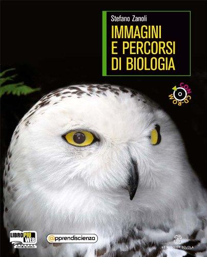 Immagini e percorsi di biologia. Con espansione online. Con CD: Apprendiscienza. Per il biennio delle Scuole superiori