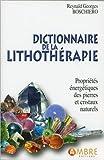Telecharger Livres Dictionnaire de la lithotherapie Proprietes energetiques des pierres et cristaux naturels (PDF,EPUB,MOBI) gratuits en Francaise