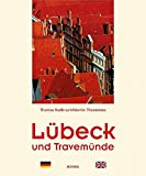 Lübeck und Travemünde: Zweisprachiger Text-Bild-Band - Martin Thoemmes