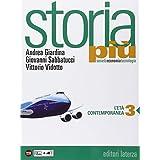 Storia più. Società economia tecnologia. Con e-book. Con espansione online. Per le Scuole superiori: 3