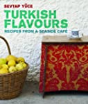 Turkish Flavours: Recipes from a Seas...