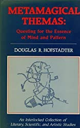 Metamagical Themas: Questing for the Essence of Mind and Pattern by DOUGLAS R. HOFSTADTER (1985-08-01)