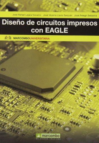 Descargar Libro Diseño de circuitos impresos con EAGLE (MARCOMBO UNIVERSITARIA) de José Vicente LLario, José Pelegri José Rafael Lajara