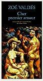 cher premier amour roman traduit de l espagnol cuba