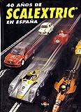 40 años de Scalextric en España