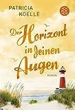 Der Horizont in deinen Augen: Roman (Ostsee-Trilogie) von Patricia Koelle