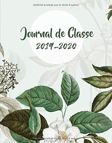 Journal de Classe 2019 - 2020: Carnet de Bord Enseignant et Planificateur des Enseignants - Agenda Scolaire du Programmes et des Écoles 2019-2020 Pour la Nouvelle Année Scolaire par ÉcolePrinte